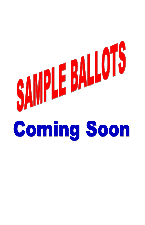 Sample Ballots Coming Soon 2